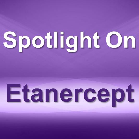 Spotlight On: Enbrel® (etanercept) / Erelzi® (etanercept-szzs) / Eticovo™ (etanercept-ykro)
